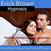 Animal Attraction for Women: Self-Hypnosis & Meditation | [Erick Brown]
