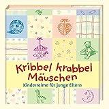 Image de Kribbel krabbel Mäuschen: Kinderreime für junge Eltern (Geschenkbücher für Erwach