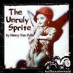 The Unruly Sprite | Henry Van Dyke