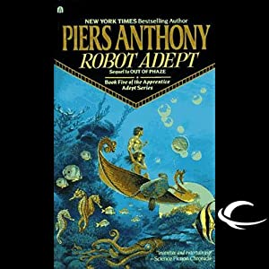 Robot Adept: Apprentice Adept Series, Book 5 | [Piers Anthony]