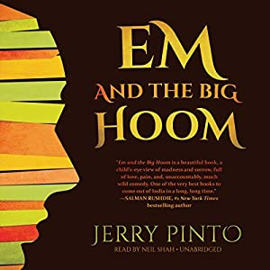 Em and the Big Hoom | [Jerry Pinto]
