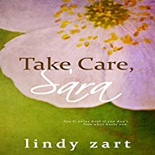 Take Care, Sara (       UNABRIDGED) by Lindy Zart Narrated by Kelley Hazen