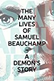 The Many Lives of Samuel Beauchamp: Samuel (A Demon's Story Book 2)