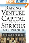 Raising Venture Capital for the Serio...