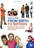 img - for From Birth to Sixteen: Children's Health, Social, Emotional and Linguistic Development book / textbook / text book