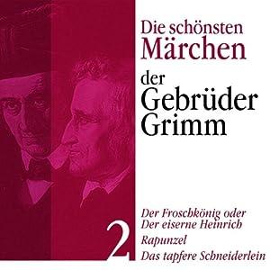 Der Froschkönig, Rapunzel, Das tapfere Schneiderlein Hörbuch