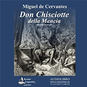 Don Chisciotte della Mancia [Don Quixote of La Mancha] | [Miguel De Cervantes]