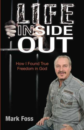 Life Inside Out: How I Found True Freedom in God