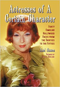 Amazon.com: Actresses of a Certain Character: Forty Familiar Hollywood
