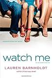 Lauren Barnholdt Watch Me