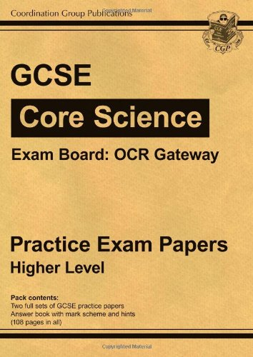 GCSE Core Science OCR Gateway Practice Papers - Higher