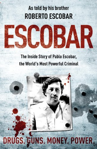 Escobar: The Inside Story of Pablo Escobar, the World's Most Powerful Criminal From Hodder & Stoughton
