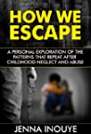 How We Escape: A Personal Exploration...