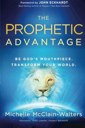 The Prophetic Advantage: Be God's Mouthpiece. Transform Your World. (House Advantage compare prices)
