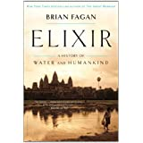 Elixir: A History of Water and Humankind ~ Brian M. Fagan