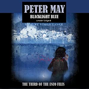 Blacklight Blue: The Enzo Files, Book 3 | [Peter May]