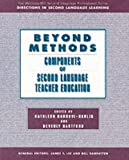 Beyond methods : components of second language teacher education /