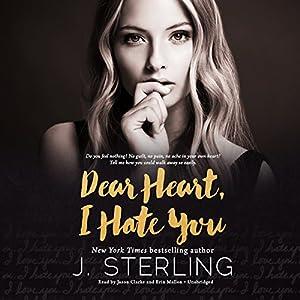 Dear Heart, I Hate You Hörbuch