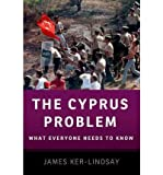 img - for { [ THE CYPRUS PROBLEM: WHAT EVERYONE NEEDS TO KNOW ] } Ker-Lindsay, James ( AUTHOR ) Apr-21-2011 Paperback book / textbook / text book