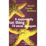 A Supposedly Fun Thing I'll Never Do Againby David Foster Wallace