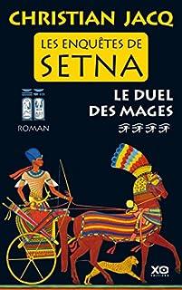 Les enquêtes de Setna 04 : Le duel des mages, Jacq, Christian