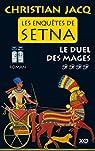 Les enquêtes de Setna - tome 4 Le duel des mages par Christian Jacq