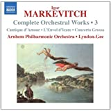Markevitch: Complete Orchestral Works, Vol. 3
