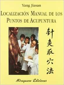 Localizacion Manual De Los Puntos De Acupuntura: 9788485639557: Amazon