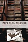 "Jim Endersby, ""Imperial Nature: Joseph Hooker and the Practices of Victorian Science"" (University of Chicago Press, 2008)"