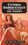 The Maiden (Morland Dynasty) (0316910805) by Harrod-Eagles, Cynthia