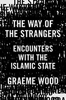 Book Cover: The Way of the Strangers: Encounters with the Islamic State