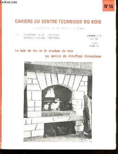 cahiers-du-centre-technique-du-bois-cahier-n16-le-bois-de-feu-et-l-charbon-de-bois-au-service-du-cha