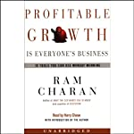 Profitable Growth is Everyone's Business: 10 Tools You Can Use Monday Morning   Ram Charan