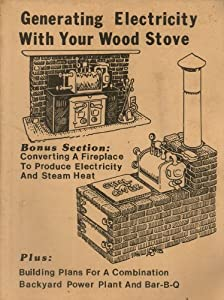 Generating Electricity With Your Wood Stove by Richard Harvey