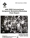 img - for 2001 IEEE International Integrated Reliability Workshop Final Report: Stanford Sierra Camp, Lake Tahoe, California, October 15-18, 2001 book / textbook / text book