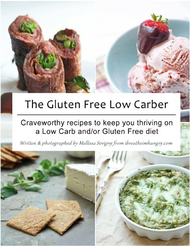 The Gluten Free Low Carber by Mellissa Sevigny