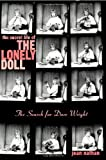 img - for By Jean Nathan The Secret Life of the Lonely Doll: The Search for Dare Wright (1st) book / textbook / text book