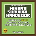 Miner's Survival Handbook: Unofficial 2015 Box Set of Minecraft Cheats, Seeds, Redstone, Mods, House and More! Audiobook by  The Blokehead Narrated by Tristan Wright
