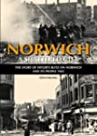 Norwich - A Shattered City: The Story...