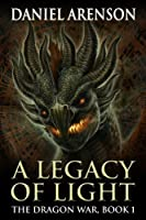 A Legacy of Light (The Dragon War Book 1) (English Edition)