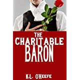 The Charitable Baron (A Regency Romance) ~ K.L. O'Keefe