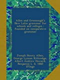 Allen and Greenoughs New Latin grammar for schools and colleges : founded on comparative grammar