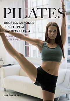 Pilates: Todos Los Ejercicios De Suelo Para Practicar En Casa (Spanish