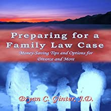 Preparing for a Family Law Case: Money-Saving Tips and Options for Divorce and More | Livre audio Auteur(s) : Bryan C. Ginter Narrateur(s) : Bryan C. Ginter