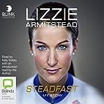 Steadfast: My Story | Lizzie Armitstead
