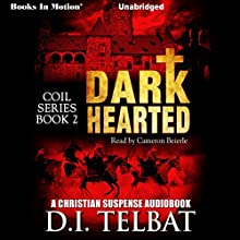 Dark Hearted: C.O.I.L., Book 2 (       UNABRIDGED) by D.I. Telbat Narrated by Cameron Beierle