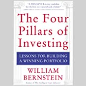 The Four Pillars of Investing: Lessons for Building a Winning Portfolio | [William Bernstein]
