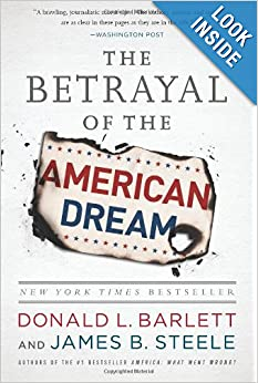 The Betrayal of the American Dream Paperback - Donald L. Barlett