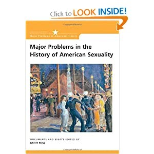 Major Problems in the History of American Sexuality: Documents and Essays (Major Problems in American History... by Kathy Peiss