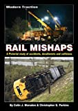 img - for Modern Traction Rail Mishaps: A Pictorial Study of Accidents, Derailments and Collisions book / textbook / text book